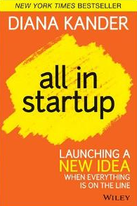 Diane Kander wrote All In Startup